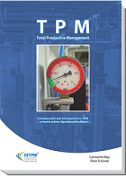 Total Productive Management. Fundamentals and Introduction to TPM - or how to achieve Operational Excellence von Constantin May und Peter Schimek