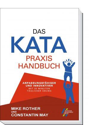 Das KATA Praxishandbuch - Anpassungsfähiger und innovativer mit 20 Minuten täglicher Übung