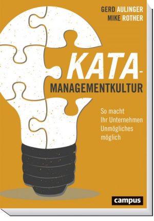 KATA-Managementkultur     So macht Ihr Unternehmen Unmögliches möglich