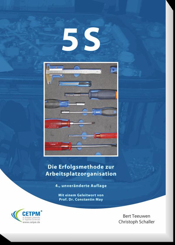 5S - Die Erfolgsmethode zur Arbeitsplatzorganisation