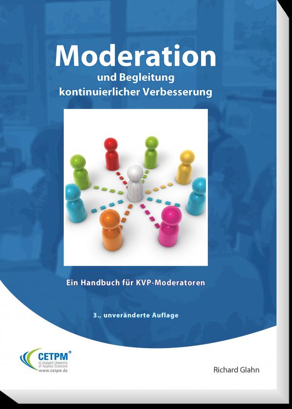 Moderation und Begleitung kontinuierlicher Verbesserung - Ein Handbuch für KVP-Moderatoren