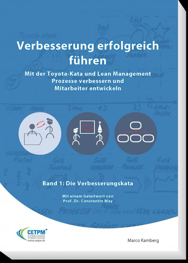 Verbesserung erfolgreich führen - Mit der Toyota-Kata und Lean Management Prozesse verbessern und Mitarbeiter entwickeln