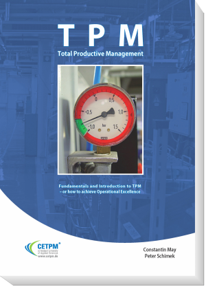 Total Productive Management. Fundamentals and Introduction to TPM - or how to achieve Operational Excellence